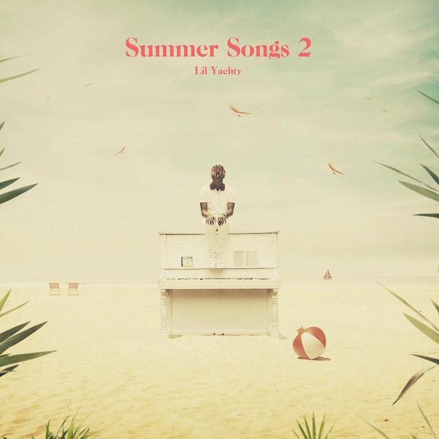 Lil Yachty Quot Summer Songs 2 Quot Mixtape Cover Art Tracklist