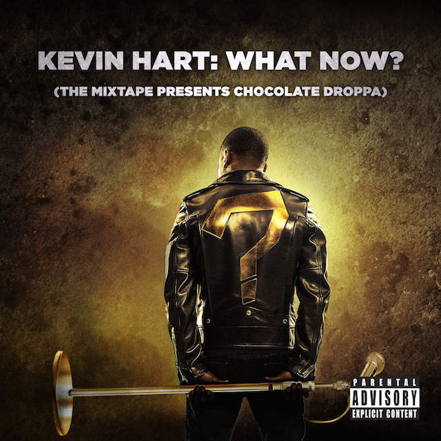 Kevin Hart chocolate droppa what now mixtape cover art