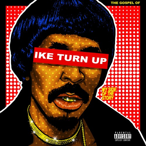 Nick Cannon The Gospel of Ike Turn Up My Side of the Story mixtape cover art