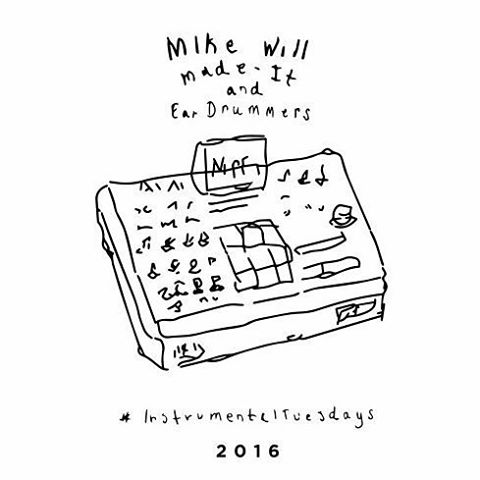 Mike WiLL Made-It Instrumental Tuesdays 2016