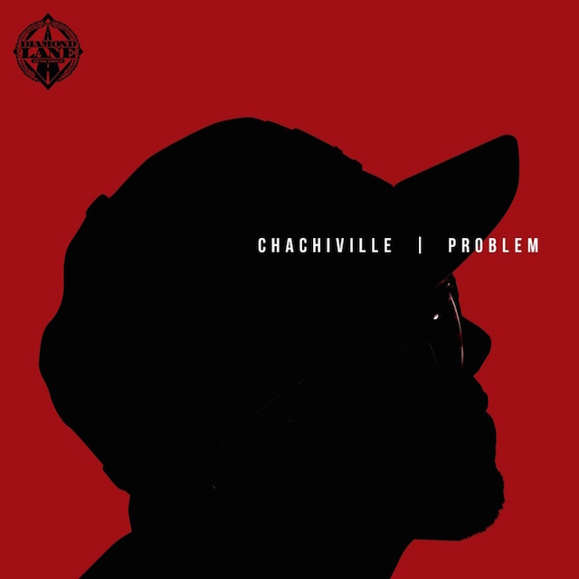 Problem Chachiville mixtape cover art