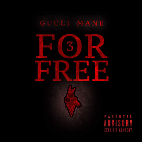 Gucci Mane 3 for free ep cover art