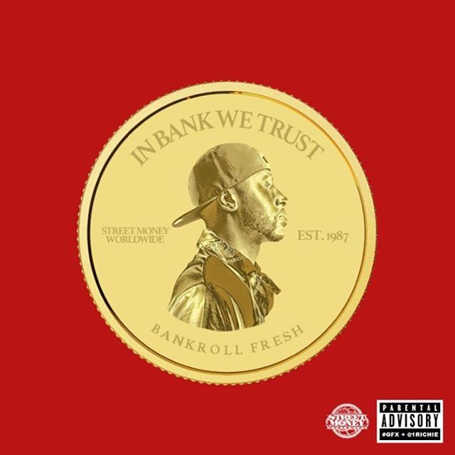 Bankroll Fresh In Bank We Trust album cover art