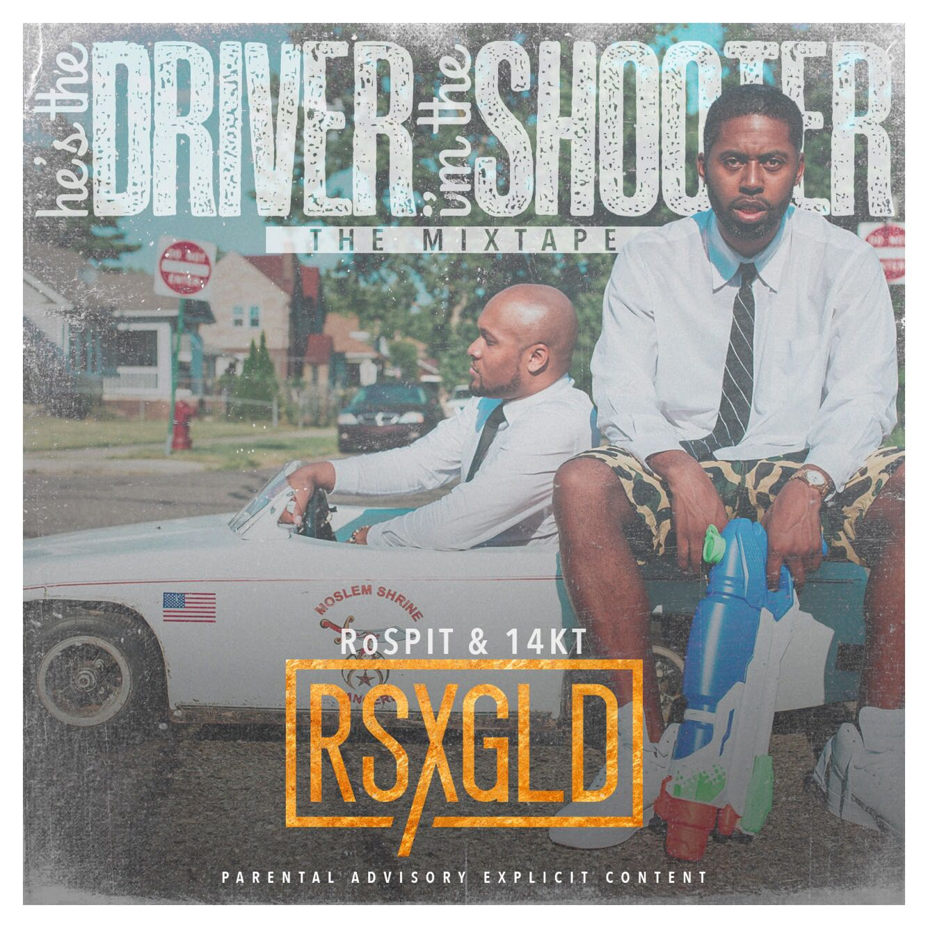 Hes the Driver I'm the Shooter Mixtape art