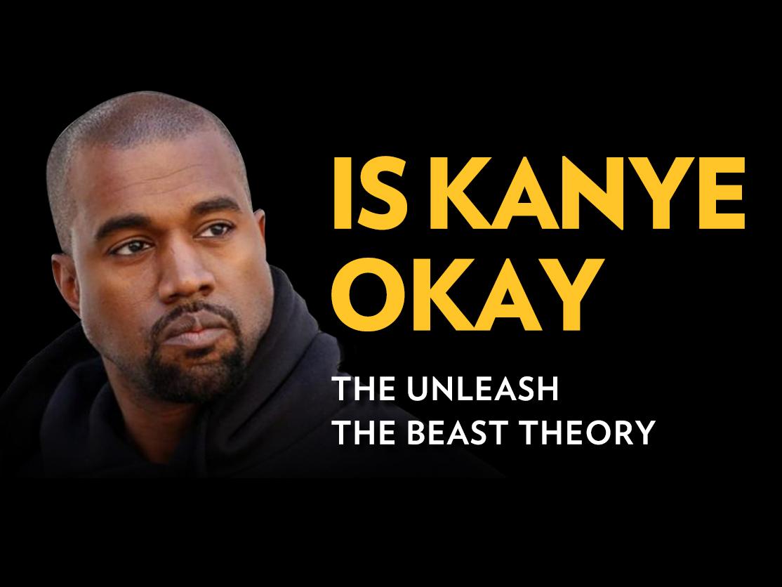 The Breakdown: Is Kanye Okay? The Unleash The Beast Theory