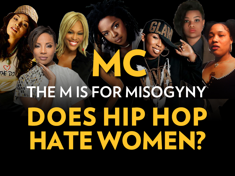 """The Breakdown: """"MC The M Is For Misogyny: Does Hip Hop Hate Women?"""""""
